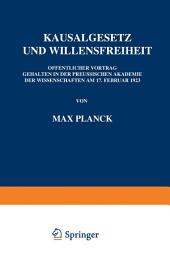 Kausalgesetz und Willensfreiheit: Öffentlicher Vortrag Gehalten in der Preussischen Akademie der Wissenschaften am 17. Februar 1923
