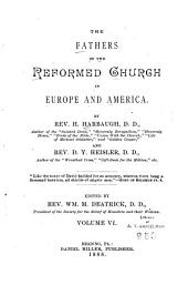 The Fathers of the German Reformed Church in Europe and America: Volume 6