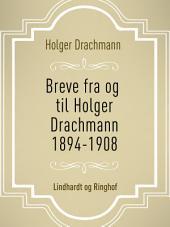 Breve fra og til Holger Drachmann: 1894-1908