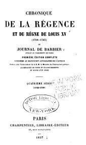 Chronique de la régence et du règne de Louis XV (1718-1763): ou, Journal de Barbier, Volume4