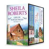 Sheila Roberts Life in Icicle Falls Series Books 1-3: Romance on Mountain View Road\Sweet Dreams on Center Street\Merry Ex-Mas
