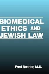 Biomedical Ethics and Jewish Law PDF
