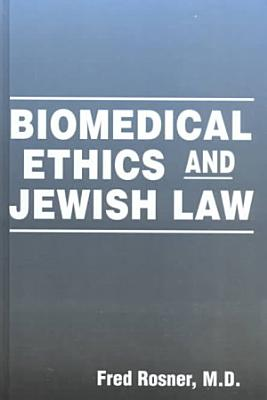 Biomedical Ethics and Jewish Law PDF