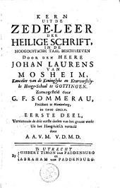 Kern uit de zede-leer der heilige Schrift: Volume 1