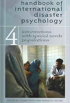 Handbook of International Disaster Psychology  Interventions with special needs populations PDF