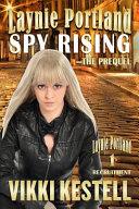 Laynie Portland, Spy Rising-The Prequel