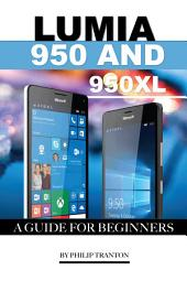 Lumia 950 and 950 Xl: A Guide for Beginners