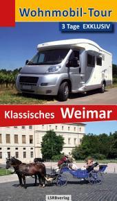 Wohnmobil-Tour - 3 Tage EXKLUSIV Klassisches Weimar: Ausgabe 2