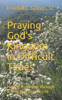 Praying God s Kingdom in Difficult Times