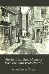 Stories from English History from the Lord Protector to Victoria: Part 3
