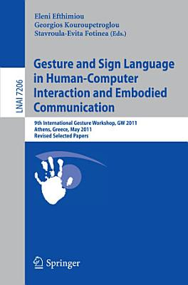 Gesture and Sign Language in Human Computer Interaction and Embodied Communication PDF