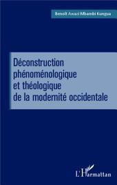 Déconstruction phénoménologique et théologique de la modernité occidentale