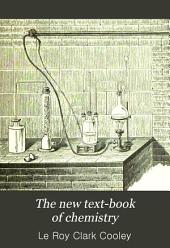 The New Text-book of Chemistry: For Use in High Schools and Academies