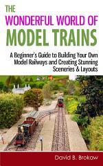 The Wonderful World of Model Trains