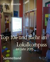 Top 100 und mehr im Lokalkompass: Im Jahr 2015