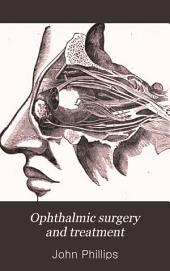 Ophthalmic Surgery and Treatment: With Advice on the Use and Abuse of Spectacles