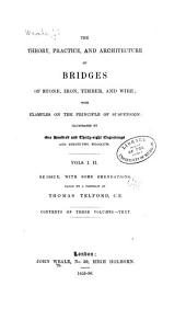 The theory, practice, and architecture of bridges of stone, iron, timber, and wire: with examples on the principle of suspension
