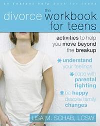 The Divorce Workbook for Teens PDF