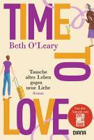 Time to Love     Tausche altes Leben gegen neue Liebe PDF