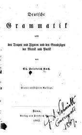 Deutsche Grammatik nebst den Tropen und Figuren und den Grundzügen der Metrik and Poetik