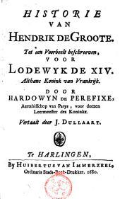 Historie Van Hendrik de Groote