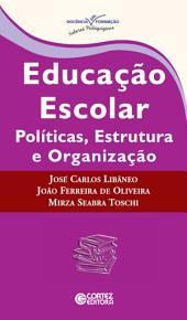 Educação escolar: políticas, estrutura e organização