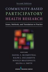 Community-Based Participatory Health Research, Second Edition: Issues, Methods, and Translation to Practice, Edition 2