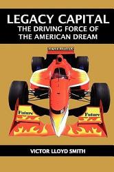 Legacy Capital The Driving Force Of The American Dream Book PDF