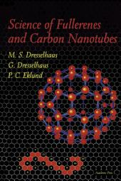 Science of Fullerenes and Carbon Nanotubes: Their Properties and Applications
