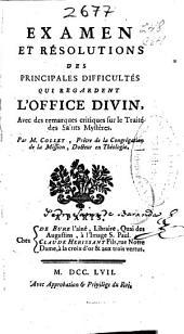Examen et résolutions des principales difficultés qui se regardent l'office divin: avec des remarques critiques sur le Traité des Saint Mystères