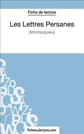 Les Lettres Persanes de Montesquieu (Fiche de lecture): Analyse complète de l'oeuvre