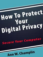 How To Protect your digital Privacy: Secure Your Computer