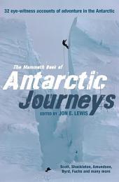 The Mammoth Book of Antarctic Journeys: 32 eye-witness accounts of adventure in the Antarctic