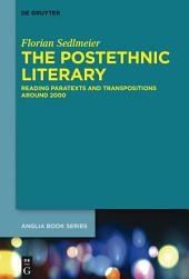 The Postethnic Literary: Reading Paratexts and Transpositions around 2000
