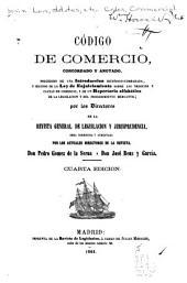 Código de comercio concordado y anotado: precedido de una Introducción Historico comparada, y seguido de la Ley del Enjuiciamiento sobre los negocios y causas de comercio, y de un Repertorio alfabético de la legislación y del procedimiento mercantil