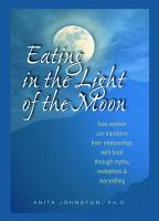 Eating in the Light of the Moon PDF