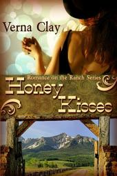 Honey Kisses: Book 2 of Romance on the Ranch Series