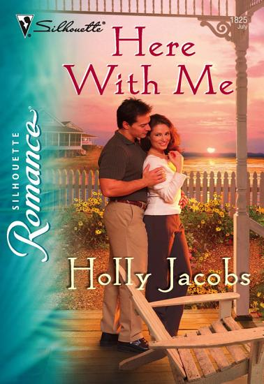 Here with Me  Mills   Boon Silhouette  PDF