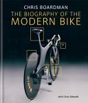 The Biography of the Modern Bike PDF