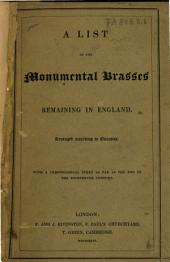 A List of the Monumental Brasses Remaining in England: Arranged According to Counties