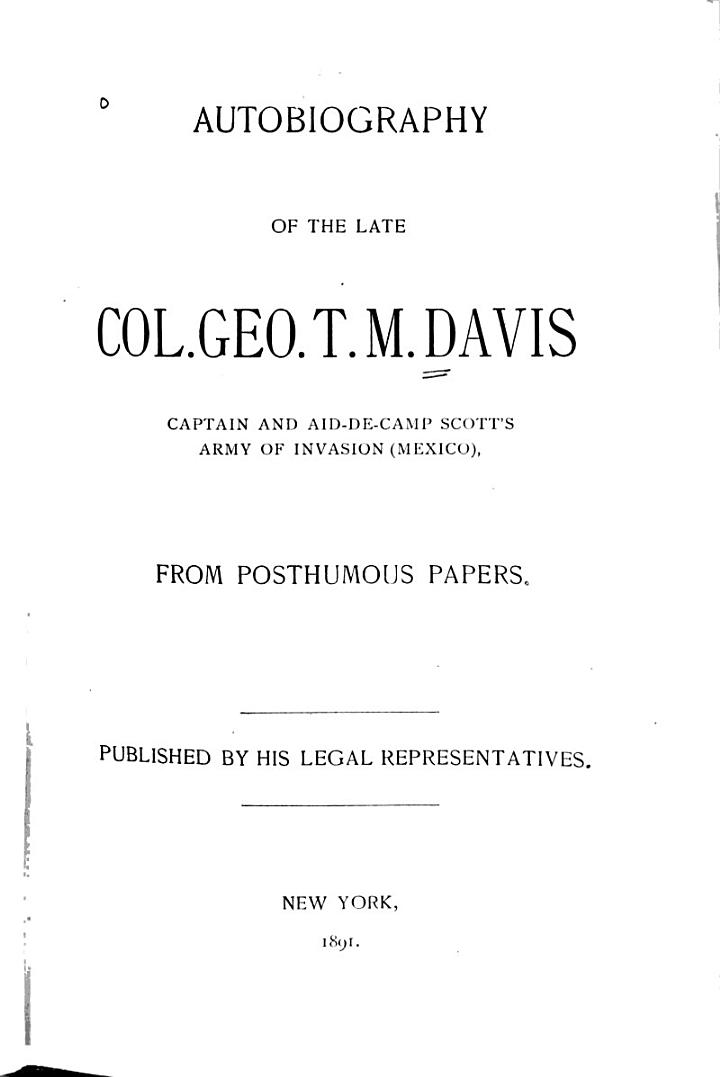 Autobiography of the Late Col. Geo. T.M. Davis