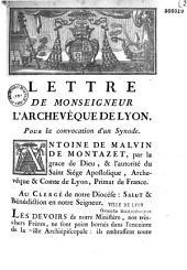 Lettre de Mgr. l'archevêque de Lyon [Antoine de Malvin de Montazet]. Pour la convocation d'un Synode. [Donné à Lyon le 29 mars 1760]