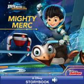 Miles From Tomorrowland: Mighty Merc: A Disney Read-Along