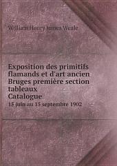 Exposition des primitifs flamands et d'art ancien Bruges premi?re section: tableaux Сatalogue