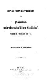 Bericht über die Thätigkeit der St. Gallischen Naturwissenschaftlichen Gesellschaft während des Vereinsjahres ...