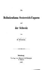 Die Molluskenfauna Oesterreich-Ungarns und der Schweiz: Band 1
