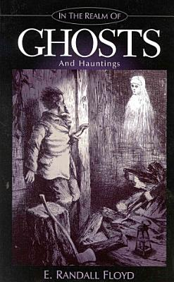 In the Realm of Ghosts and Hauntings