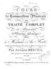 Cours de composition musicale ou Traité complet et raisonné d'harmonie pratique: dédié à Monsieur de la Ferté, ...