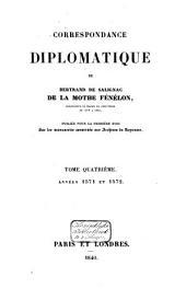 Correspondance diplomatique de Bertrand de Salignac de la Mothe Fénélon, ambassadeur de France en Angleterre de 1568 à 1575: Années 1571 et 1572, Volume4