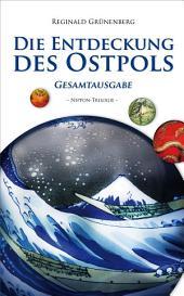 Die Entdeckung des Ostpols. Nippon-Trilogie. Gesamtausgabe